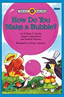 How Do You Make a Bubble?: Level 1 (Bank Street Ready-To-Read)