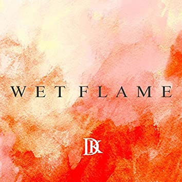 Wet Flame