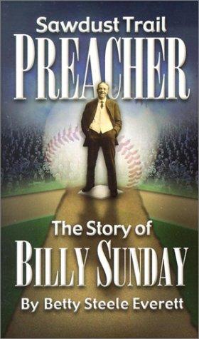 Sawdust Trail Preacher: Billy Sunday (Faith's Adventurers)