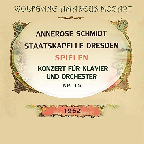 Annerose Schmidt / Staatskapelle Dresden spielen: Wolfgang Amadeus Mozart: Konzert für Klavier und Orchester Nr. 15