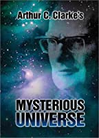 Arthur C Clarke's Mysterious Universe [DVD]