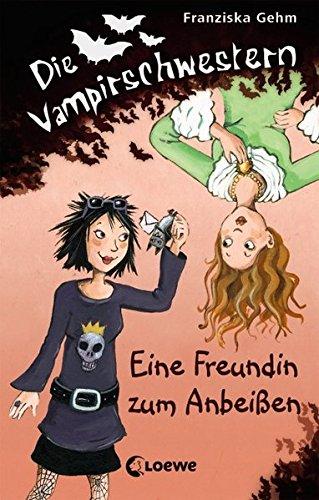 Die Vampirschwestern - Eine Freundin zum Anbeißen: Lustiges Fantasybuch für Kinder ab 10 Jahre