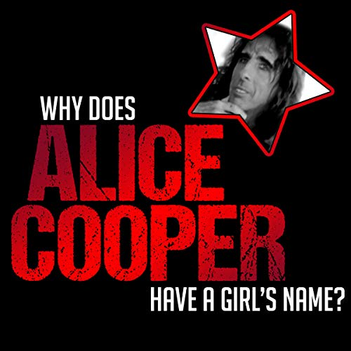 Why Does Alice Cooper Have a Girl's Name?  By  cover art