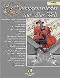 Weihnachtslieder aus aller Welt für Violine: Die umfassende Sammlung für das Solo-, Duett- oder Gruppenspiel