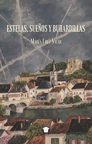 ESTELAS, SUEÑOS Y BUHARDILLAS eBook: Vilar Ruiz, Maria Cruz: Amazon.es: Tienda Kindle