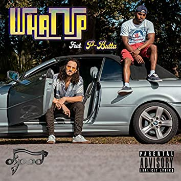 What Up (feat. P-Butta)