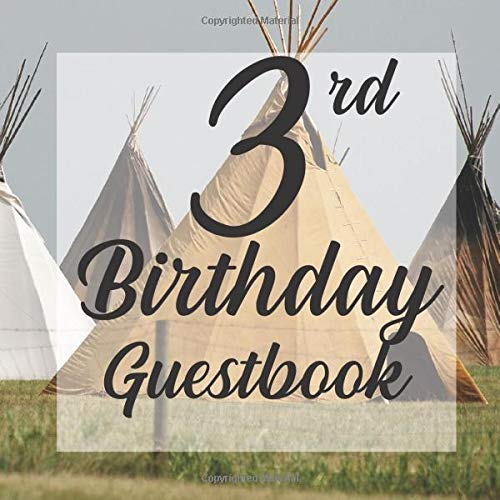 3rd Birthday Guestbook: Teepee Tent Camping Red Indian Themed - Third Party Baby Anniversary Event Celebration Keepsake Book - Family Friend Sign in ... W/ Gift Recorder Tracker Log & Picture Space