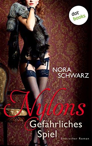 Nylons - Band 3: Gefährliches Spiel: Erotische Phantasien