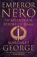 Emperor Nero: The Splendour Before The Dark (Nero Series)