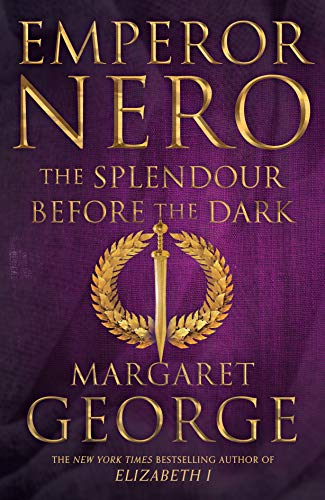 Emperor Nero: The Splendour Before The Dark (Nero Series, Band 2)