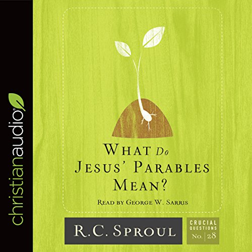 What Do Jesus' Parables Mean?     Crucial Questions Series              By:                                                                                                                                 R. C. Sproul                               Narrated by:                                                                                                                                 George W. Sarris                      Length: 2 hrs     2 ratings     Overall 5.0
