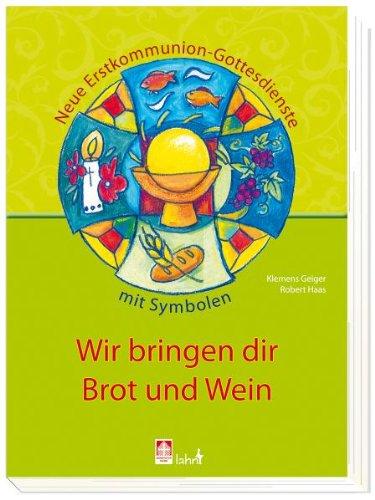 Wir bringen dir Brot und Wein: Neue Erstkommunion-Gottesdienste mit Symbolen