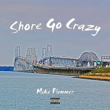 Shore Go Crazy
