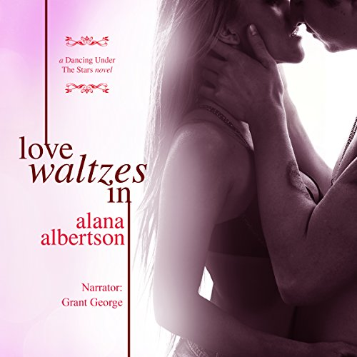 Love Waltzes In     Dancing Under the Stars              By:                                                                                                                                 Alana Albertson                               Narrated by:                                                                                                                                 Grant George for EEC International                      Length: 5 hrs and 30 mins     11 ratings     Overall 4.5
