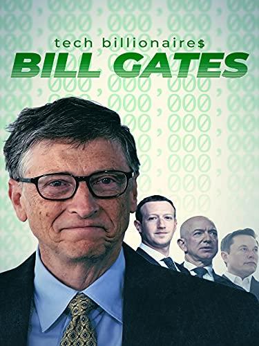 Tech Billionaires: Bill Gates