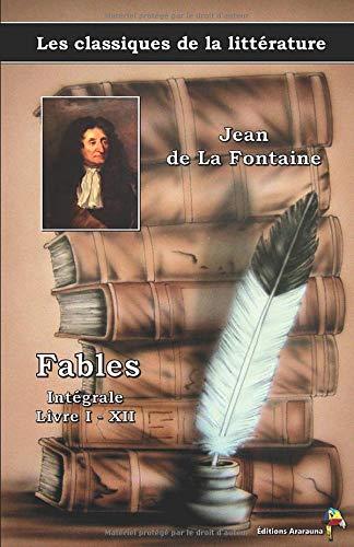 Fables - Jean de La Fontaine - Intégrale livre I - XII: Les classiques de la littérature (1)