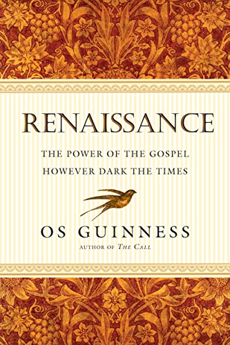 Renaissance: The Power of the Gospel However Dark the Times (English Edition)