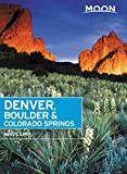 Moon Denver, Boulder & Colorado Springs (Travel Guide)