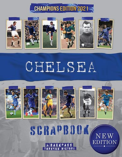 Chelsea FC Scrapbook: A Backpass Through History European Champions Edition