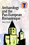 Archaeology and the Pan-European Romanesque (Duckworth Debates in Archaeology) (English Edition)