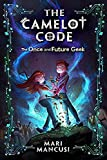 The Camelot Code: The Once and Future Geek (The Camelot Code (1))