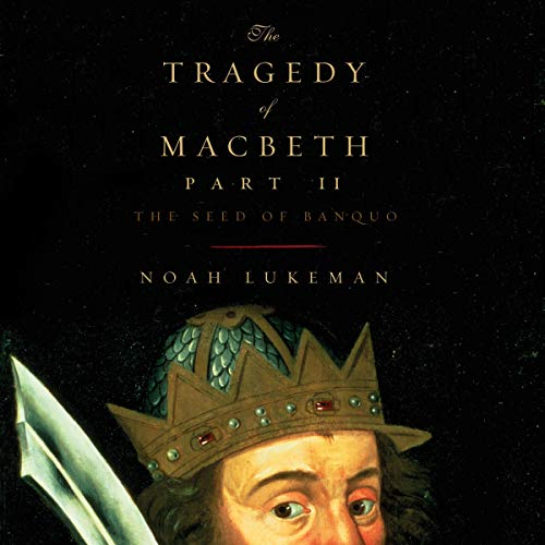 The Tragedy of Macbeth, Part II: The Seed of Banquo cover art