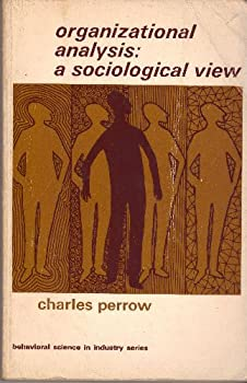 Organizational Analysis; A Sociological View. 0422753106 Book Cover