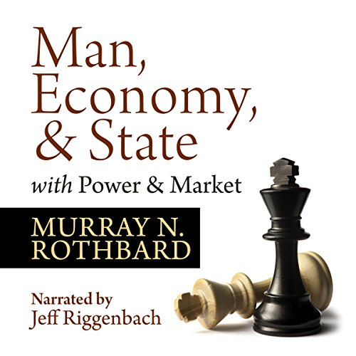 Couverture de Man, Economy, and State with Power and Market - Scholar's Edition