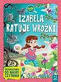 Izabela ratuje wrózki: Duze litery Opowiadania do nauki czytania