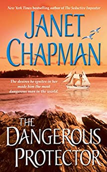 The Dangerous Protector (Puffin Harbor Book 2) by [Janet Chapman]