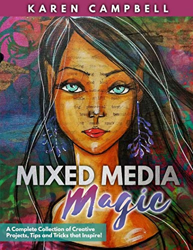 Mixed Media Magic: Mixed Media Art Techniques that Educate with Fun Projects that Inspire! (English Edition)