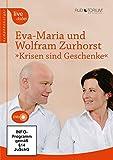 Eva-Maria und Wolfram Zurhorst - Krisen sind Geschenke
