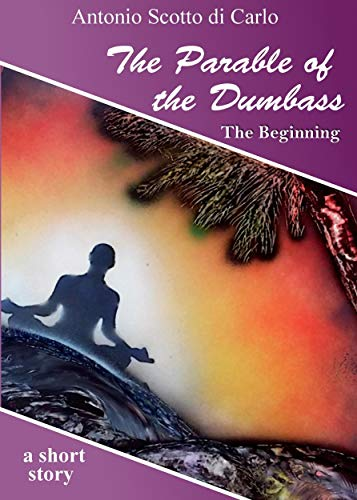 The Parable of the Dumbass: The Beginning (English Edition)