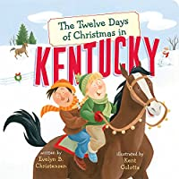 The Twelve Days of Christmas in Kentucky (Twelve Days of Christmas in America)