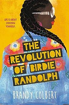The Revolution of Birdie Randolph by [Brandy Colbert]