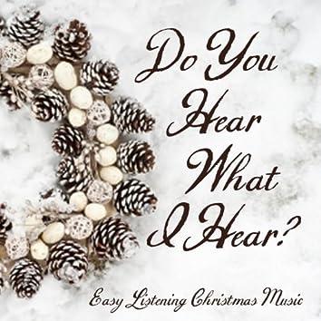 Easy Listening Christmas Music - Do You Hear What I Hear?
