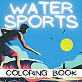 Water Sports Coloring Books: Cre...
