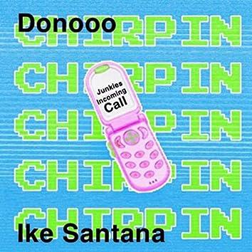 Chirpin'