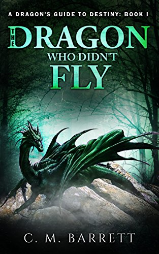 Book: Big Dragons Don't Cry (A Dragon's Guide to Destiny) by C. M. Barrett