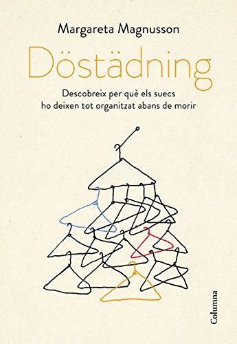 Döstädning: Descobreix per què els suecs ho deixen tot organitzat abans de morir (NO FICCIÓ COLUMNA)
