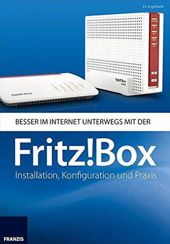 FRITZ!Box: Installation, Konfiguration und Praxis