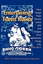 Entertaining Tsarist Russia: Tales, Songs, Plays, Movies, Jokes, Ads, and Images from Russian Urban Life, 1779–1917 (Indiana-Michigan Series in Russian and East European Studies)