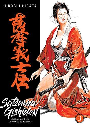 Satsuma Gishiden: Crônicas Dos Leais Guerreiros De Satsuma Vol. 3