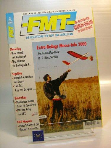 FMT. Die Fachzeitschrift für Flug- und Modelltechnik. Jahrgang 49, Folge 530, März 2000. Motorflug: Nivel Modell mit Knickrumpf, Tiny Oldtimer für Freiflug oder RC. Segelflug: Komplett-Ausstattung ...
