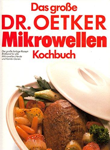 Das große Dr. Oetker Mikrowellen - Kochbuch