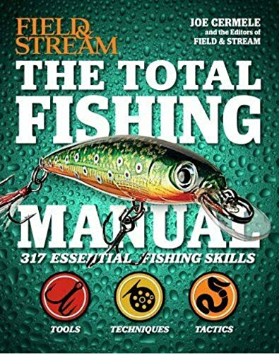 Field and Stream The Total Fishing Manual: 317 Essential Fishing Skills