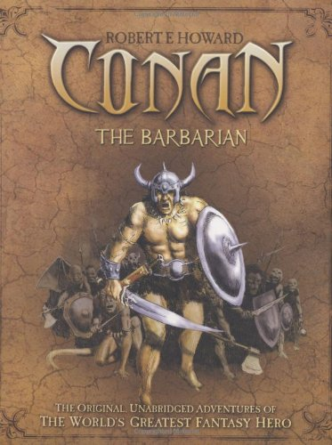 Image of Conan the Barbarian: The Original, Unabridged Adventures of the World's Greatest Fantasy Hero