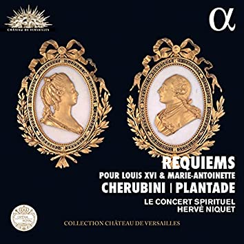 Cherubini & Plantade: Requiems pour Louis XVI & Marie Antoinette (Live Recording at La Chapelle Royale du Château de Versailles)