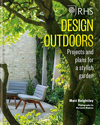 RHS Design Outdoors: Projects & Plans for a Stylish Garden (English Edition)