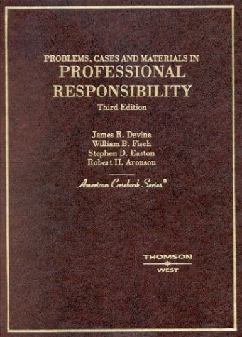 Problems, Cases and Materials on Professional Responsibility (American Casebook Series)